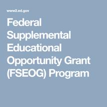 Federal Supplemental Education Opportunity Grant (FSEOG) Program